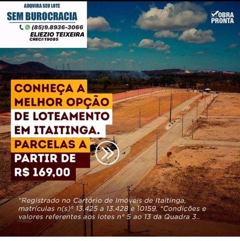 Lotes em Itaitinga R$ 179,00 sem burocracia !! - Foto 10