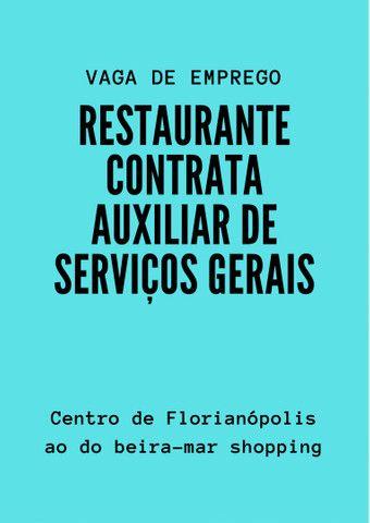 Restaurante contrata Auxiliar de serviços gerais