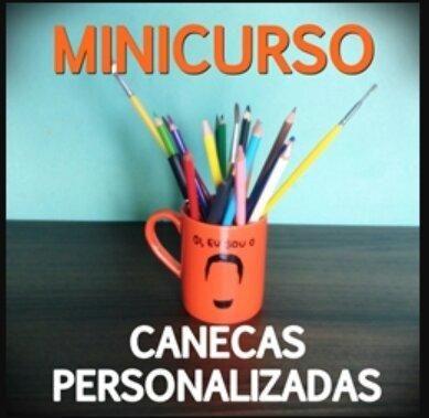 MINICURSO CANECAS PERSONALIZADAS