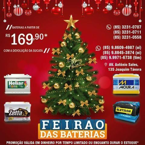 Natal do Feirão das Baterias, Baterias A partir de R$:169,90* com 12 Meses de Garantia