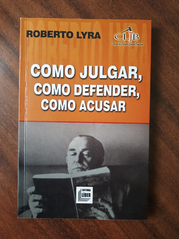 Como Julgar, Como Defender, Como Acusar - Roberto Lyra