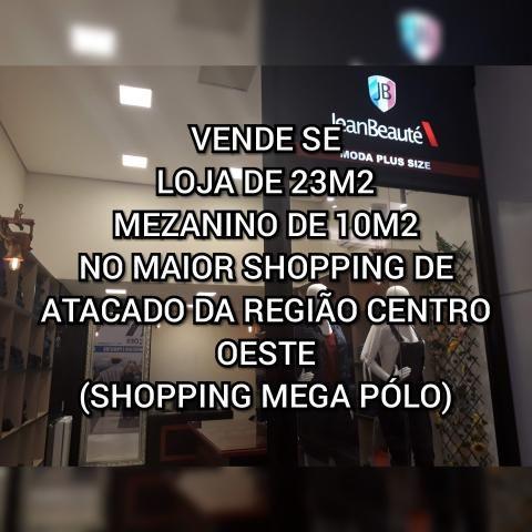 c34ad2e5464 Loja 23 + 10m2 em shopping atacadista de goiânia - Comércio e ...