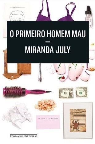 """Livro """"O Primeiro Homem Mau"""" de Miranda July - Novo, capa comum - Foto 2"""