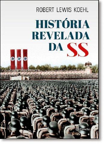 A História Revelada Da Ss | Livro