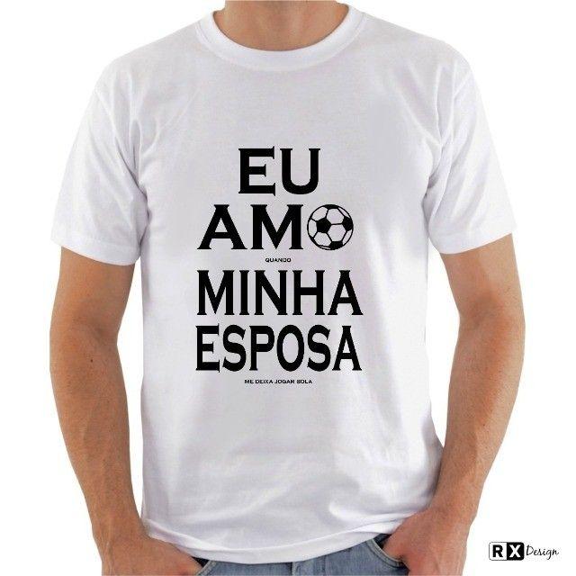 Camiseta Eu Amo Minha Esposa Quando Me Deixa Jogar Bola - Foto 2