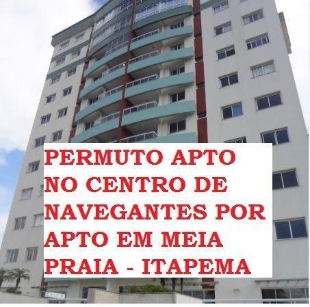 Permuta-se Apto No Centro Navegantes com 03 Quartos 2 Garagens por Apto Meia Praia Itapema