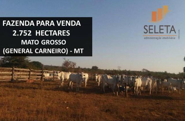 Fazenda- 2.752 Hectares- Em General Carneiro (MT)