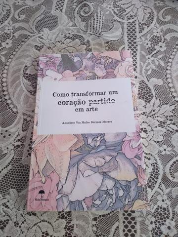 Livro Como transformar um coração partido em arte