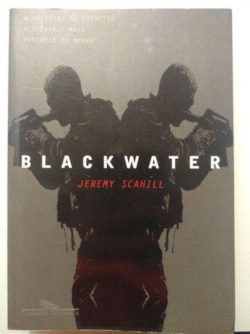 BlackWater: A Ascensão do Exército Mercenário mais Poderoso do Mundo