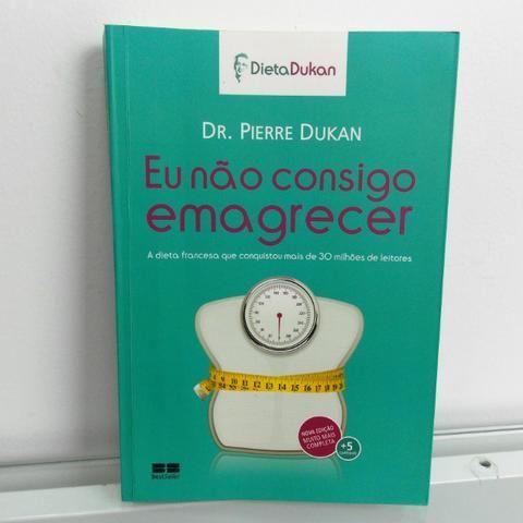 Livro Eu Nao Consigo Emagrecer Pierre Dukan Em Perfeito Estado
