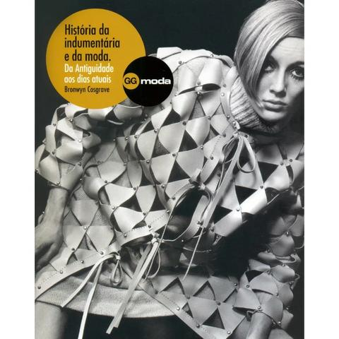 Livro História Da Indumentária E Da Moda - Bronwyn Cosgrave