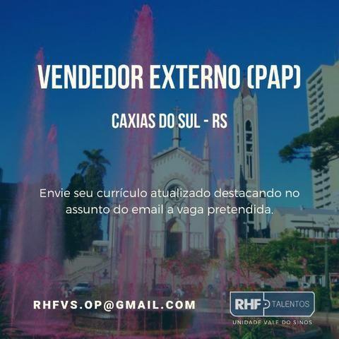 Vendedor Externo (PAP) - Caxias do Sul (10 vagas)
