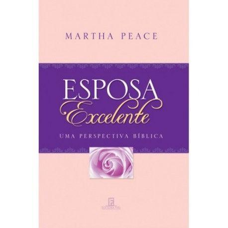 Esposa excelente (Martha Peace)