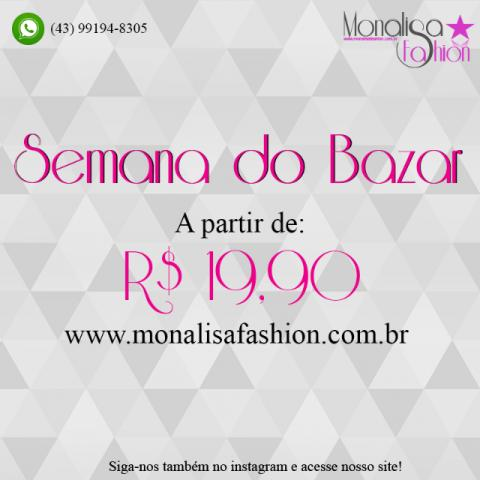 Semana do Bazar - Monalisa fashion