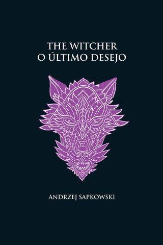 O último desejo - The Witcher - A saga do bruxo Geralt de Rívia (capa dura) - Novo