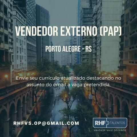 Vendedor Externo (PAP) - Porto Alegre (10 vagas)