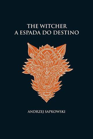 A espada do destino - The Witcher - A saga do bruxo Geralt de Rívia (capa dura) - Novo