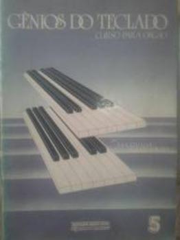 Gênios do Teclado - Curso para Órgão Vol. 5