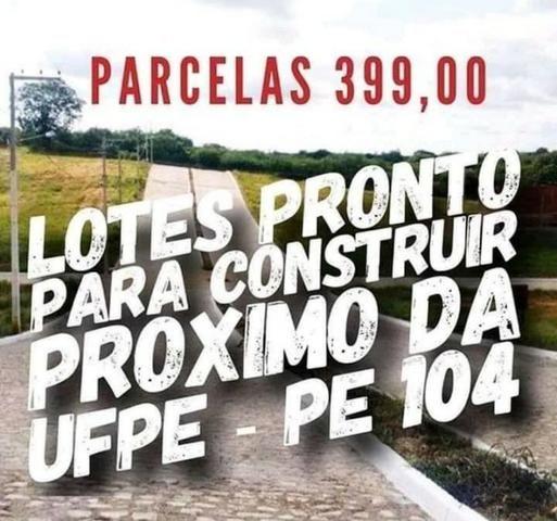 Mensais de 399 reais - Lote ao lado da futura feira da sulanca na BR 104 -