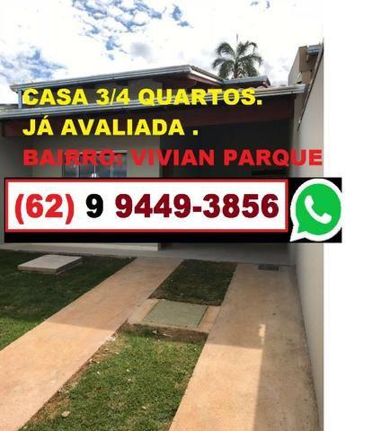 Casa vivian parque 3/4 quartos c/súite Avaliadas pela Caixa por 175 mil preco de venda 155