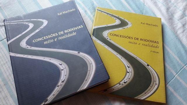 Livros Concessões de Rodovias Mito e Realidade Kal Machado 1° e 2° edição.