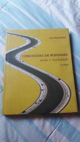 Livros Concessões de Rodovias Mito e Realidade Kal Machado 1° e 2° edição.  - Foto 2
