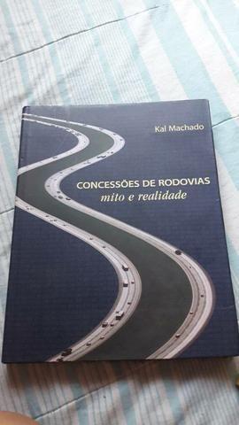 Livros Concessões de Rodovias Mito e Realidade Kal Machado 1° e 2° edição.  - Foto 3
