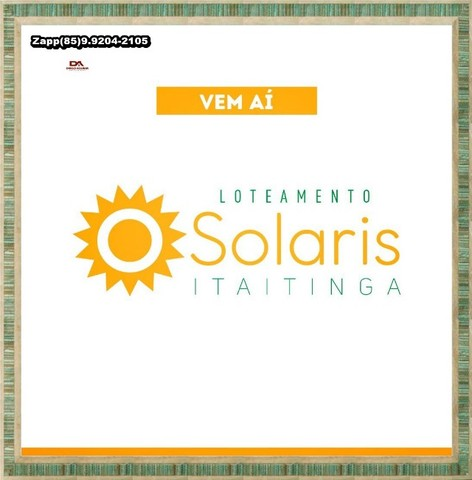 ** Loteamento Solaris Gererau - em Itaitinga ** - Foto 2