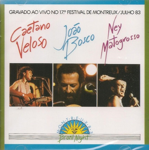 Caetano Veloso, João Bosco e Ney Matogrosso - Brazil Night Montreux 83