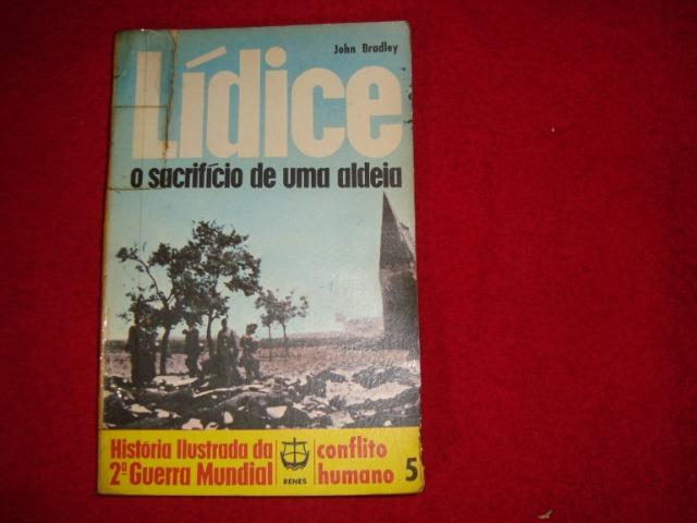Livro: Lídice - O Sacrifício de Uma Aldeia - Editora : Renes - Autor: John Bradley