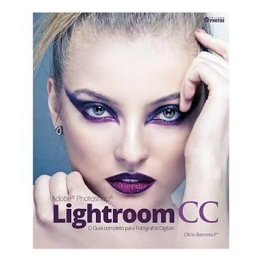 Livro Adobe photoshop Lightroom CC ? O guia completo para fotógrafos digitais!