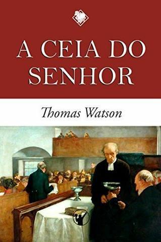 Livro cristão A Ceia do Senhor (Thomas Watson)