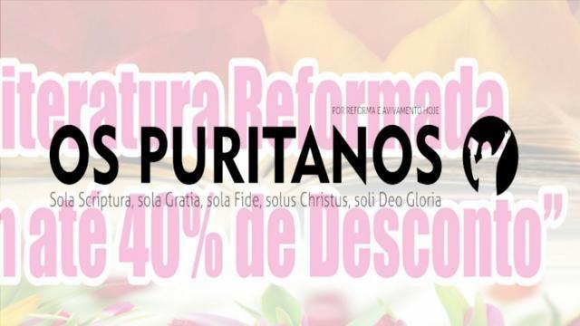 Livros cristãos da Editora Os Puritanos com desconto, em Maceió - Salvador Lyra