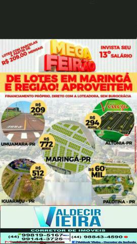 Tenho lotes na região de Maringá, a menor parcela confira