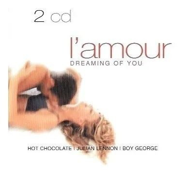 CD: L'Amour - Dreaming Of You (c/ Selena; Hot Chocolate; Julian Lennon; Boy George)