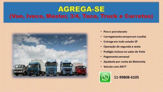 Agrega-se (Van,Iveco, Master, 3/4, Toco , Truck e Carretas)