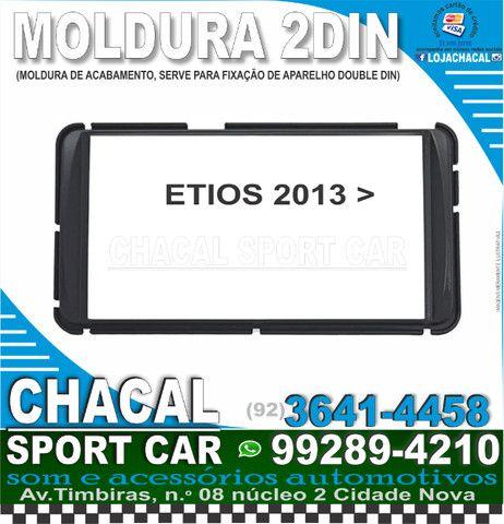 .Moldura 2din Etios 2013> (novos e com nota fiscal)