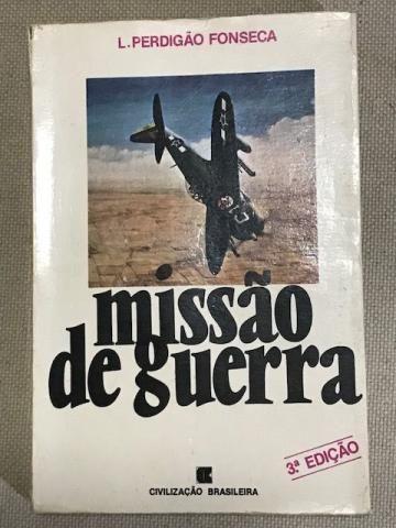 Livro Missão de Guerra - Os expedicionários da FAB na guerra europeia