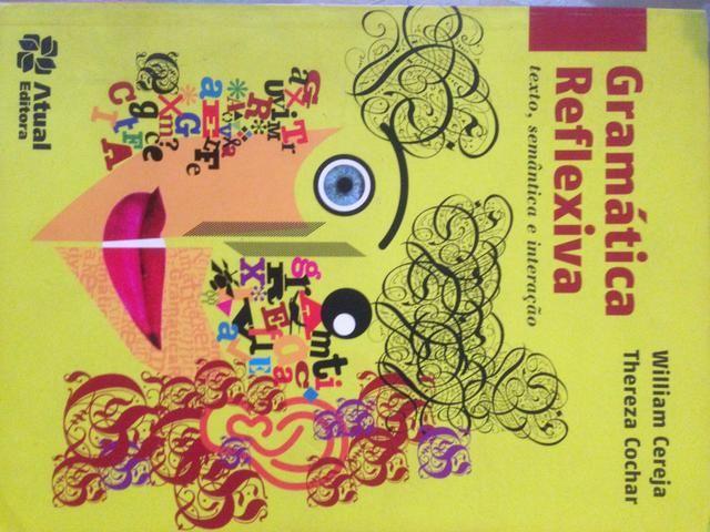 Livro Gramática Reflexive texto, semântica e interação - William Cereja/Thereza Cochar
