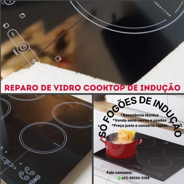 Reparo vidro fogão Cooktop indução Electrolux Fischer Midea Tramontina Brastemp - Foto 3