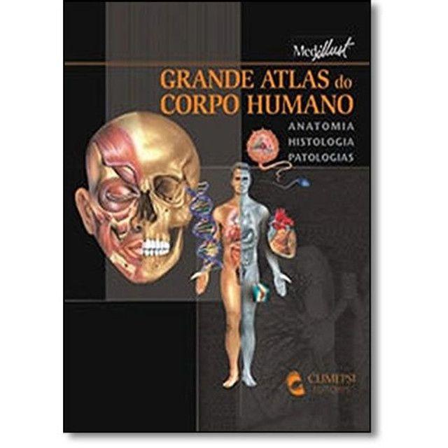 LIVRO NOVO MEDICINA Grande Atlas Do Corpo Humano: Anatomia, Histologia, Patologia