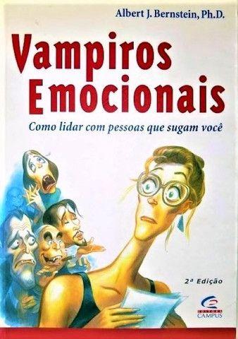 Vampiros Emocionais Bernstein Como Lidar Com Pessoas Que sugam você.