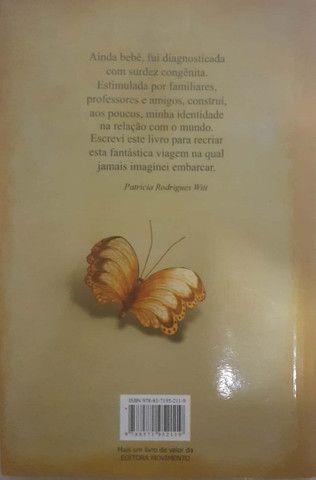 Surdez, silêncio em voo de borboleta - Foto 2