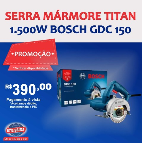 Serra Mármore Titan 1.500w Bosch Gdc 150 ?Entrega grátis