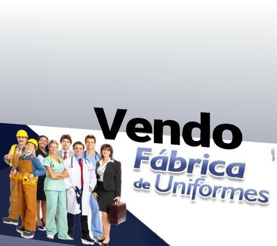 Vendo uma Fábrica e Confecções de Uniformes