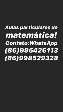 Aulas particulares de matemática. Contato: WhatsApp (86)995426113/ (86)998529328