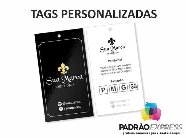 Tags personalizadas retangular, olval ou redondas com 5x5 centímetros.