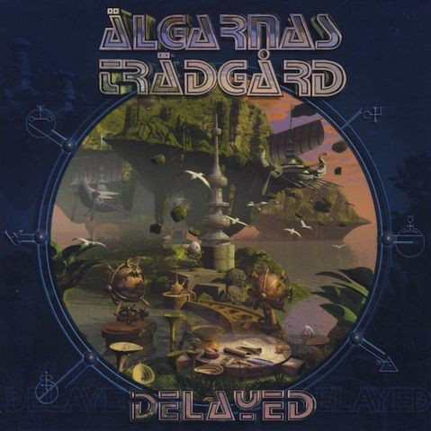 Algarnas Tradgard - Delayed