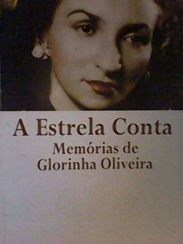 A Estrela Conta, Memórias de Glorinha Oliveira R$ 50,00