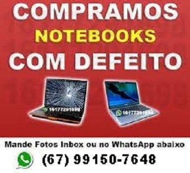 Notebook:C.o.m.p.r.o funcionando ou até mesmo com qualquer defeito!